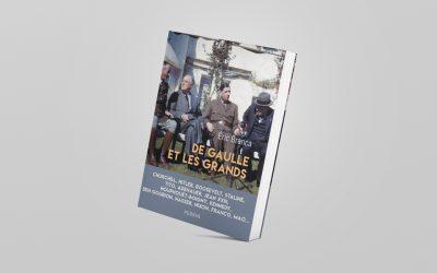 «De Gaulle et les grands» (éditions Perrin) d'Éric Branca