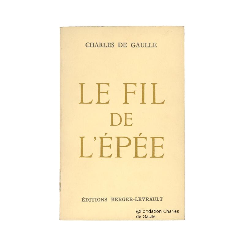 1932 : Publication de l'ouvrage «Le Fil de l'Epée»