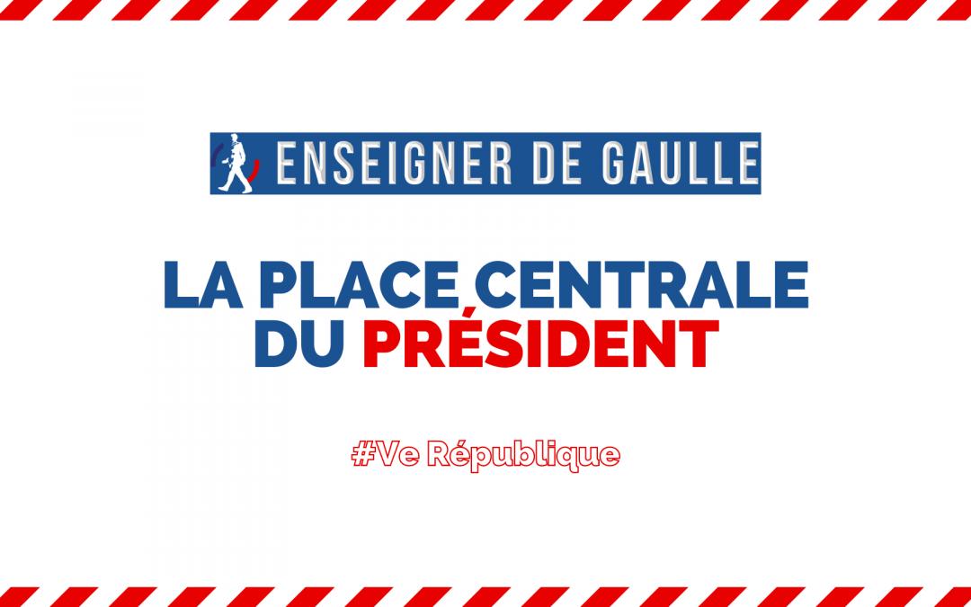 Enseigner de Gaulle — Vidéo : « La place centrale du Président sous la Ve République »