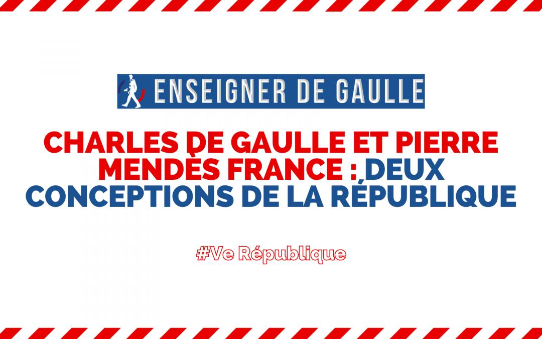 Enseigner de Gaulle — Vidéo : « Charles de Gaulle et Pierre Mendès France : deux conceptions de la République »