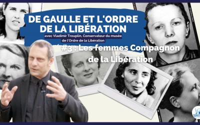 Rencontre avec Vladimir Trouplin — Partie 3 : Les femmes Compagnon de la Libération